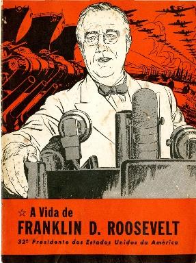 A vida de Franklin D. Roosevelt: 32. Presidente dos Estados Unidos da America