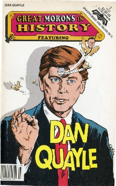 Great morons in history featuring Dan Quayle