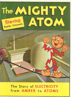 Mighty atom, starring Reddy Kilowatt : the story of electricity from amber to atoms