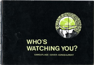 Who's watching you? : camouflage, cover, concealment