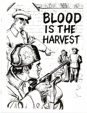 Blood is a harvest