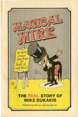 Magical Mike : the real story of the Mike Dukakis